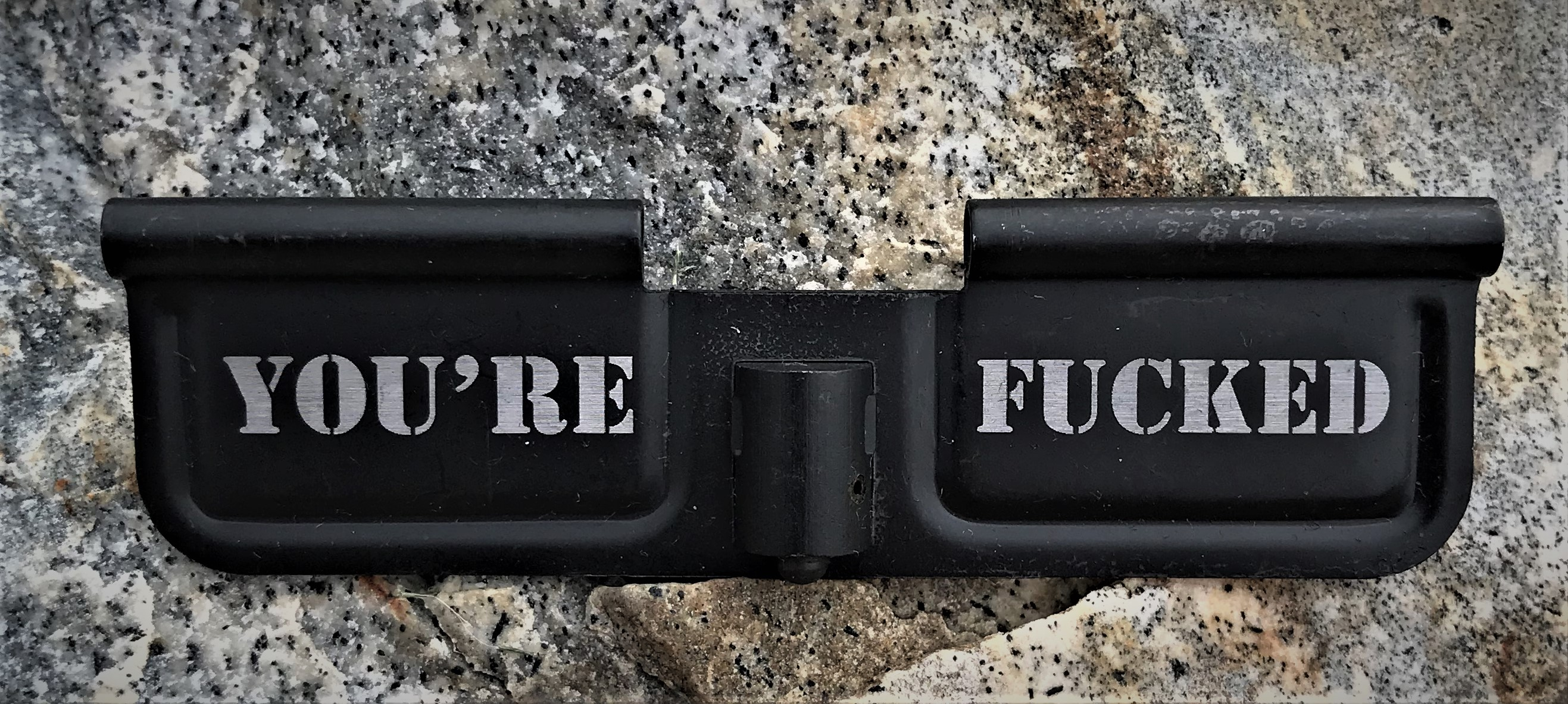 Custom AR 15 Ejection Port Cover You're F&^%ed
